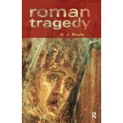 Roman Tragedy by Anthony J. Boyle