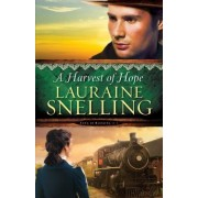 Harvest of Hope by Lauraine Snelling