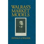 Walras's Market Models by Donald A. Walker