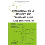 Characterization of Impurities and Degradants Using Mass Spectrometry by Birendra N. Pramanik