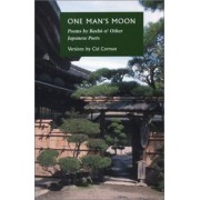 One Man's Moon: Expanded Edition: Poems by Basho and Other Japanese Poets by Cid Corman
