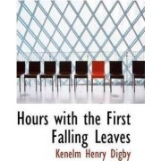 Hours with the First Falling Leaves by Kenelm Henry Digby