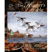The Hunter's Table by Ducks Unlimited