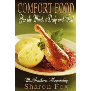 Comfort Food for the Mind, Body, and Soul by Sharon Fox