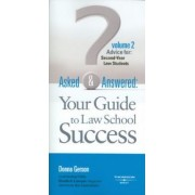 Asked and Answered: Advice for Second-Year Law Students Volume 2 by Donna Gerson