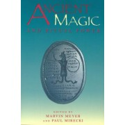 Ancient Magic and Ritual Power by Marvin W. Meyer