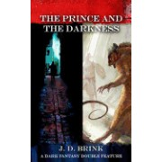 The Prince and the Darkness: A Dark Fantasy Double Feature