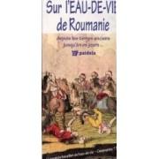 Sur L Eau-De-Vie De Roumanie