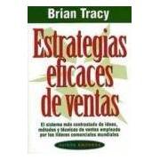 Tracy Brian Estrategias Eficaces De Ventas: El Sistema Mas Contrastado De Ide As M