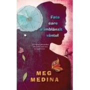 Fata care a imblanzit vantul - Meg Medina