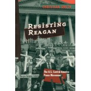 Resisting Reagan by Christian Smith