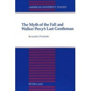 The Myth of the Fall and Walker Percy's Last Gentleman by Bernadette Prochaska