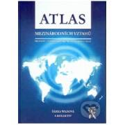 Atlas mezinárodních vztahů(Šárka Waisová, kolektiv autorů)