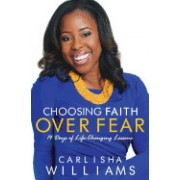 Choosing Faith Over Fear: 14 Days of Life Changing Lessons