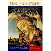 Hail, Holy Queen by Scott Hahn
