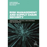 Risk Management and Supply Chain Security: Operational, Tactical and Strategic Risk Management