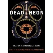 Dead Neon by Todd James Pierce