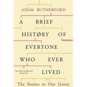 A Brief History of Everyone Who Ever Lived by Adam Rutherford