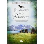 El amante de la Patagonia by Isabelle Autissier