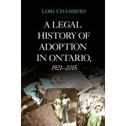 A Legal History of Adoption in Ontario. 1921-2015