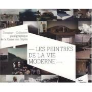 Bibliothèque publique d'information du Centre Pompidou Les peintres de la vie moderne : Donation - Collection photographique de la Caisse des Dépôts
