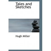 Tales and Sketches by Hugh Miller
