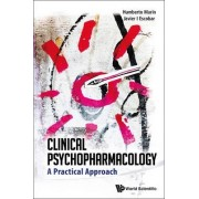 Clinical Psychopharmacology: A Practical Approach by Javier I. Escobar