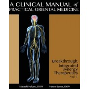 A Clinical Manual of Practical Oriental Medicine: Breakthrough: Integrated Synergy Therapeutics