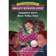 Vampires Don't Wear Polka Dots by Debbie Dadey