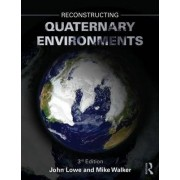Reconstructing Quaternary Environments by J. John Lowe