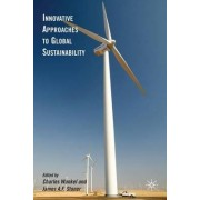 Innovative Approaches to Global Sustainability by Charles Wankel