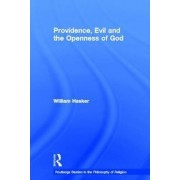 Providence, Evil and the Openness of God by William Hasker