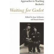 Approaches to Teaching Beckett's Waiting for Godot by June Schlueter