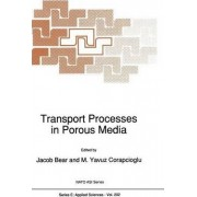 Transport Processes in Porous Media by Jacob Bear