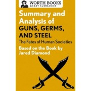 Summary and Analysis of Guns, Germs, and Steel: The Fates of Human Societies: Based on the Book by Jared Diamond, Paperback