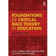 Foundations of Critical Race Theory in Education by Edward Taylor