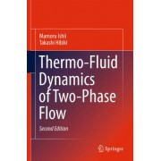 Thermo-Fluid Dynamics of Two-Phase Flow by Mamrou Ishii