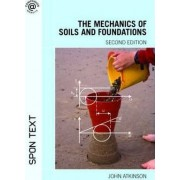 The Mechanics of Soils and Foundations by John H. Atkinson