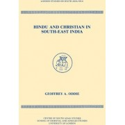 Hindu and Christian in South-East India by Geoffrey A. Oddie