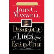 Desarrolle El Lider Que Esta En Usted by John C Maxwell