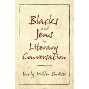 Blacks and Jews in Literary Conversation by Emily Miller Budick