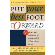 Put Your Best Foot Forward by Jo-Ellan Dimitrius
