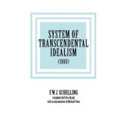 System of Transcendental Idealism by F. W. J. Schelling
