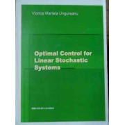 Optimal Control For Linear Stochastic Systems - Viorica Mariela Ungureanu