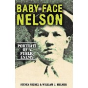 Baby Face Nelson by Steven Nickel