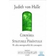 Coborarea in straturile Pamantului - Judith Von Halle