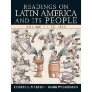 Readings on Latin America and Its People, Volume 1 by Cheryl E Martin