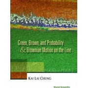 Green, Brown and Probability and Brownian Motion on the Line by Kai Lai Chung