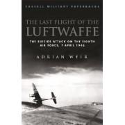 Last Flight of the Luftwaffe by Adrian Weir
