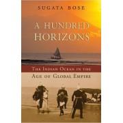 A Hundred Horizons by Sugata Bose